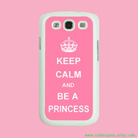 Samsung Galaxy S3 case -- Keep Calm and Be A Princess, Samsung galaxy S3 case in plastic hard ,color in black or white or clear