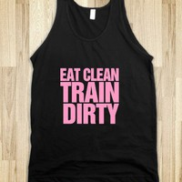 Eat Clean Train Dirty pink - Awesome fun #$!!*&amp;