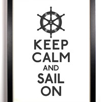 Keep Calm and Sail On (Captains Wheel) 5 x 7 Print Buy 2 Get 1 FREE Keep Calm and Carry On Keep Calm Art Keep Calm Parody