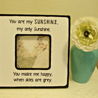 "Quote ""You are my Sunshine, my only Sunshine""  Picture Frame"