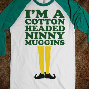 I'm A Cotton Headed Ninny Muggins (Elf Baseball) - Fun Movie Shirts