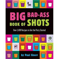 Big Bad-Ass Book of Shots [Paperback]