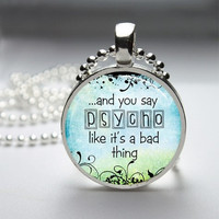 Photo Art Glass Bezel Pendant Funny Psycho Necklace