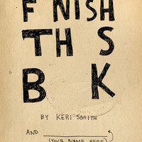 Finish This Book - Books by Keri Smith