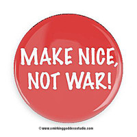 Make Nice not War Refrigerator Magnet