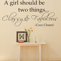 A girl should be two things.. Classy &amp; Fabulous Coco Chanel Quote Wall Decal