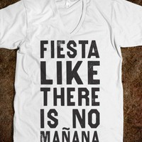 Fiesta like there's no manana (V Neck)