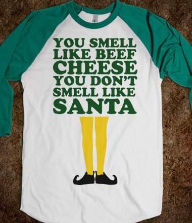 You Smell Like Beef And Cheese (Buddy Elf)