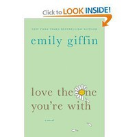 Amazon.com: Love the One You're With (9780312348663): Emily Giffin: Books