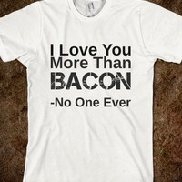 bacon no one ever - glamfoxx.com