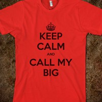 Keep Calm & Call Big - Young, Wild, & Greek