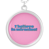 I Believe in Miracles! Pendant from Zazzle.com