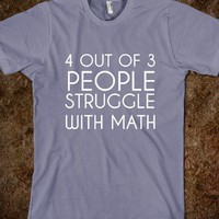 4 OUT OF 3 PEOPLE STRUGGLE WITH MATH - glamfoxx.com