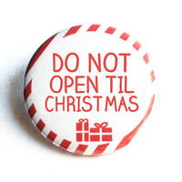 CHRISTMAS GIFT TAG Presents Red Pinback Button Accessories Do Not Open