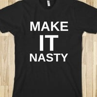 MAKE IT NASTY - glamfoxx.com