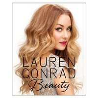 Lauren Conrad Beauty: Lauren Conrad, Elise Loehnen: 9780062128454: Amazon.com: Books