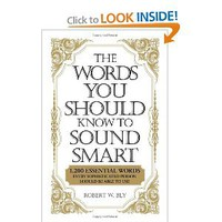 The Words You Should Know to Sound Smart: 1200 Essential Words Every Sophisticated Person Should Be Able to Use [Paperback]