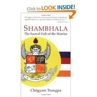Shambhala: The Sacred Path of the Warrior: Chogyam Trungpa
