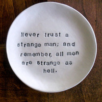dish, plate, Never trust a strange man, Mom quote, black and white, handmade pottery, gift boxed, In Stock