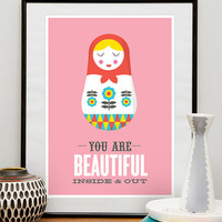 Matryoshka quote poster, art for nursery, motivational art pink russian doll illustration digital print You are beautiful inside and out A3