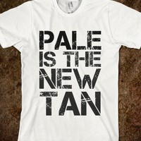 PALE IS THE NEW TAN - glamfoxx.com