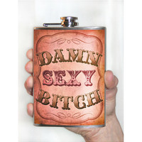 Damn Sexy Bitch - stainless steel flask - 8 oz.