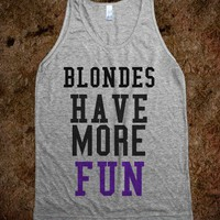 Blondes have more fun #2  - t-shirts/tanks and more