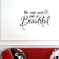 BE YOUR OWN KIND OF BEAUTIFUL Vinyl wall lettering stickers quotes and sayings home art decor decal