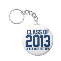 Class of 2013 Peace Out Bitches navy blue Keychains from Zazzle.com
