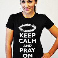 JCLU Forever Christian t-shirts  BLACK- KEEP CALM PRAY ON