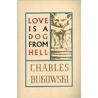 Love Is A Dog From Hell: Amazon.ca: Charles Bukowski: Books