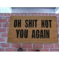 Amazon.com: Oh Shit Not You Again Coir Doormat: Patio, Lawn &amp; Garden