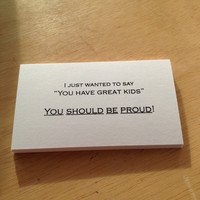 "Set of 10 ""You Have Great Kids . . . You Should Be Proud"" --- business cards"