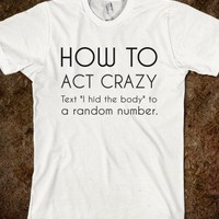 how to act crazy-hide the body - glamfoxx.com