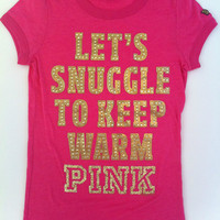"Victoria's Secret PINK Sparkle ""Let's Snuggle to Keep Warm"" T-Shirt - Size S"