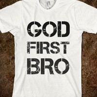 GOD FIRST BRO - glamfoxx.com