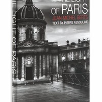 The Light of Paris Book by Jean-Michel Berts, text by Pierre Assouline | Black and White Photography of the Iconic Capital of France | Assouline