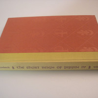 1957 The Short Reign Of Pippin IV: A Fabrication By John Steinbeck