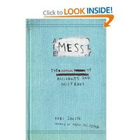 Mess: The Manual of Accidents and Mistakes: Keri Smith: 9780399536007: Amazon.com: Books