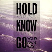 Hold Your Own 8x8 || Print Quotes & Photography home by GalaxyEyes