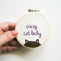 Crazy Cat Lady Embroidery Hoop - Cute Home Decor or Christmas Ornament