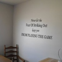 JisJass Collection - Amazon.com: Never Let The Fear Of Striking Out Keep You From Playing The Game Vinyl Wall Decal: Home & Kitchen