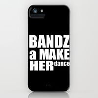 Bandz A Make Her Dance iPhone Case by productoslocos | Society6
