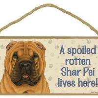 Dog Plaque Wood Sign Spoiled Rotten Shar Pei