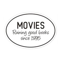 movies ruin books bumper sticker by BookFiend on Etsy