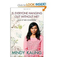 Is Everyone Hanging Out Without Me (And Other Concerns) [Hardcover]