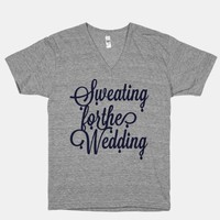 Sweating for the Wedding (V-Neck)