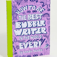 How To Be The Best Bubblewriter In The World, Ever! | Bubble Letters | fredflare.com