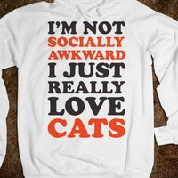 I'm Not Socially Awkward I Just Really Love Cats - Totally Awesome Text Tees