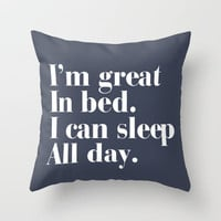 I'm great in bed. I can sleep all day. Throw Pillow by Rex Lambo | Society6